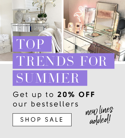 Top Summer Trends get up to 20% off our bestsellers