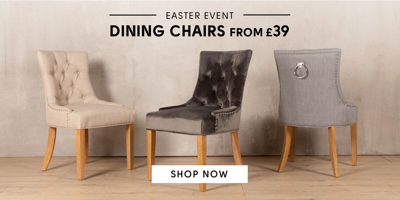 Easter Event, Dining chairs from £39