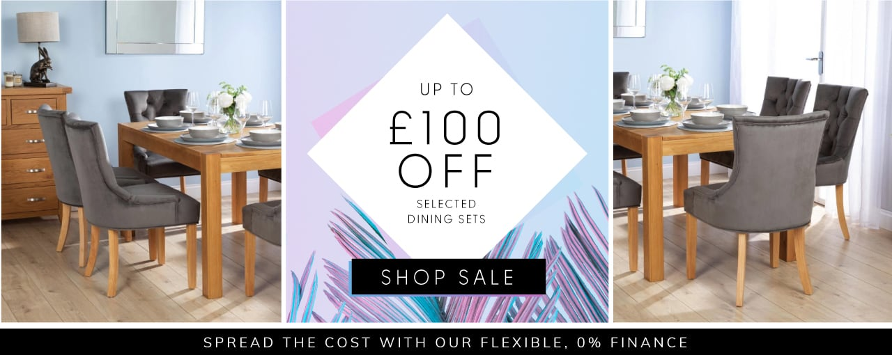 up to £100 off selected dining sets.