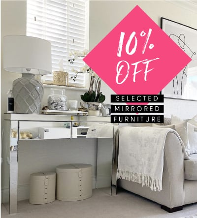 10% off selected mirrored furniture