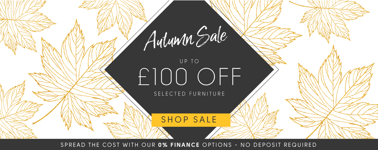 Autumn Sale up to £100 off selected furniture