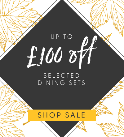Up to £100 off selected dining sets