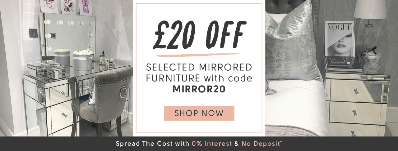 £20 Off Selected Mirrored Furniture