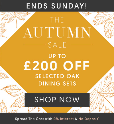 Autumn Sale - Up to £200 Off Oak Dining Furniture