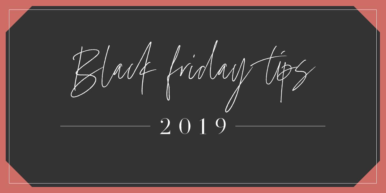 Black Friday Tips for 2019