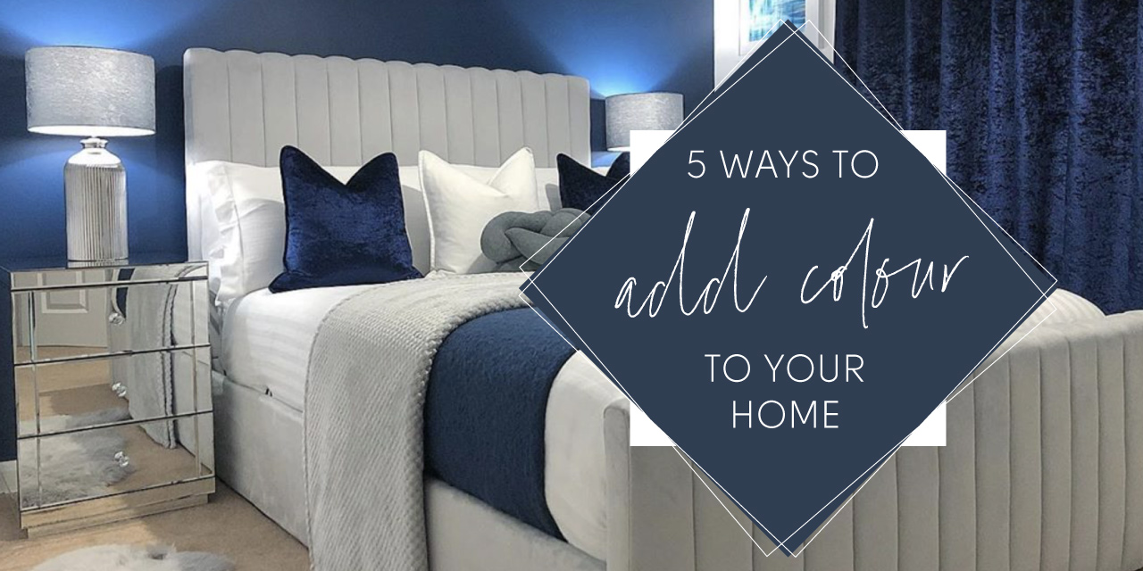 5 Ways To Add A Splash Of Colour To Your Home