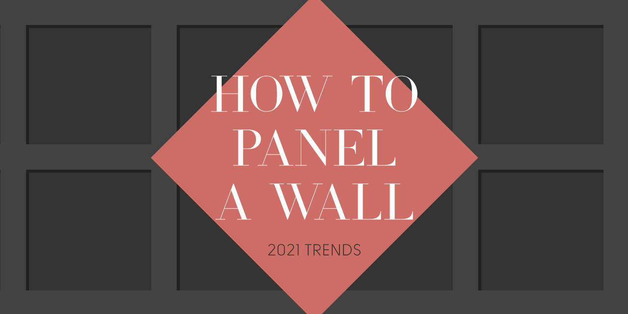 How to panel a wall - 2021 Trends